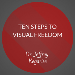 Ten Steps to Visual Freedom