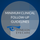 Minimum Clinical Follow-Up Guidelines