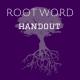 Root Words Handout