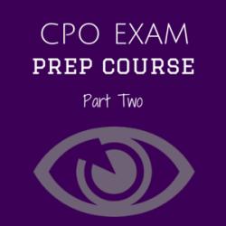CPO Preparation Course Part Two